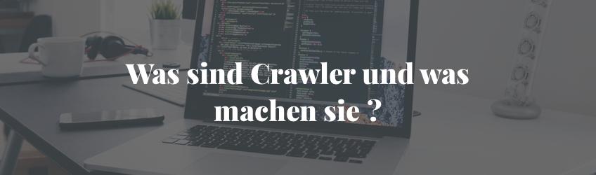 Was sind Crawler?